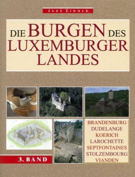 Die Burgen des Luxemburger Landes Band 3